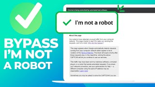 Bypass Google I'm Not A Robot reCaptcha For PC!