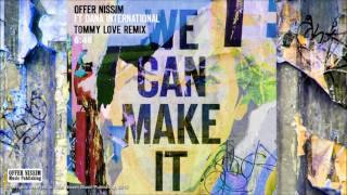 We Can Make It (Tommy Love Remix) - Offer Nissim feat. Dana International (Video)