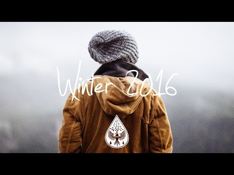 Indie/Chill/Electronic Compilation - Winter 2016/2017 (1½-Hour Playlist)