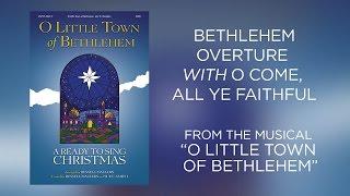 Bethlehem Overture (Lyric Video)   O Little Town of Bethlehem [Ready To Sing]