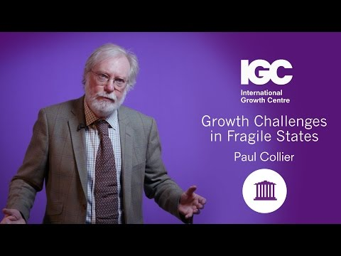 Paul Collier: Growth Challenges in Fragile States