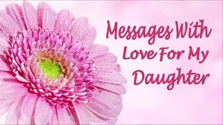 Messages With Love For My Daughter