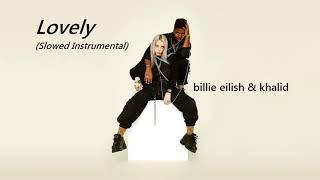 Billie Eilish & Khalid   Lovely [slowed Down Instrumental]