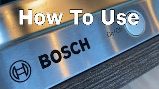 Bosch Dishwasher - How to Operate