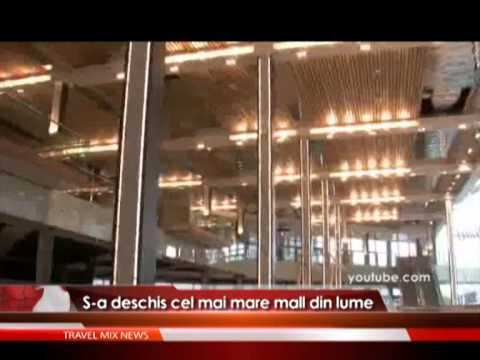 S-a deschis cel mai mare mall din lume – VIDEO