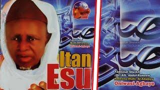 Sheikh Abd Raheem Abata Oniwasi Agbaye 'ITAN ESU' Classic Islamic Lecture
