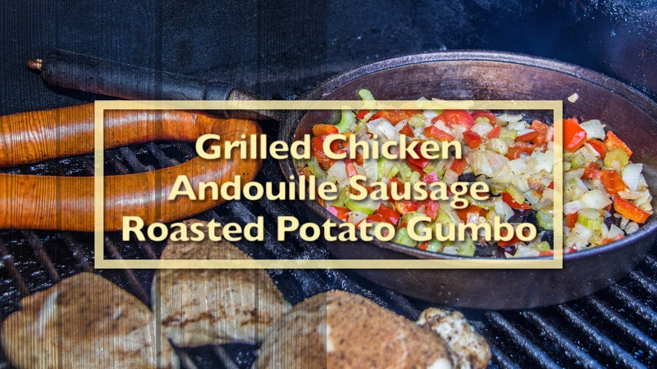 Grilled Chicken Andouille Sausage Roasted Potato Gumbo