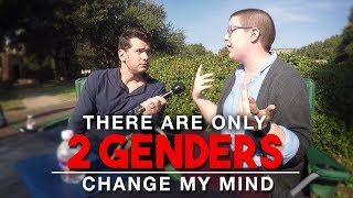 There Are Only 2 Genders | Change My Mind