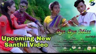 Bye Bye Miss Good Night //Sawpna Soren //Upcoming New Santhli Video 2020