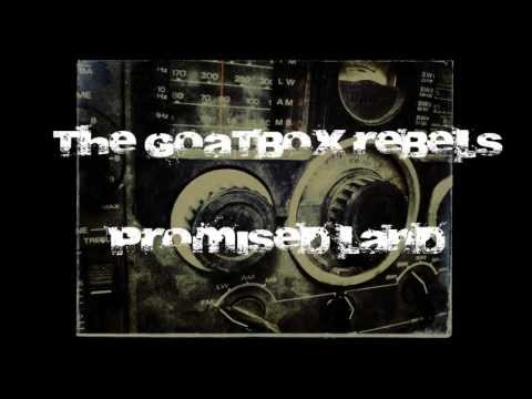 The Goatbox Rebels - Promised Land