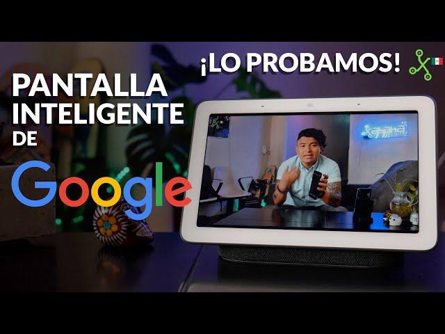 Nest Hub en México: probamos la PANTALLA INTELIGENTE con Google Assistant