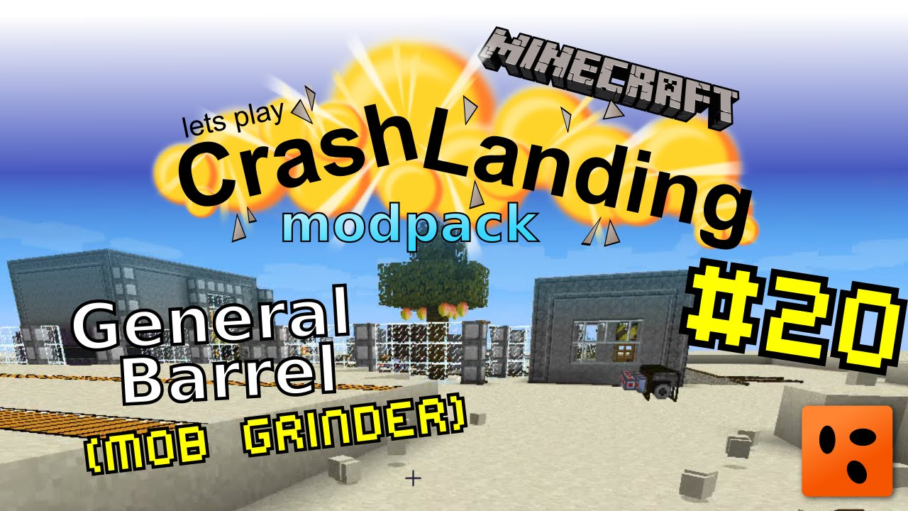 Crash Landing #20 | General Barrel (mob grinder)
