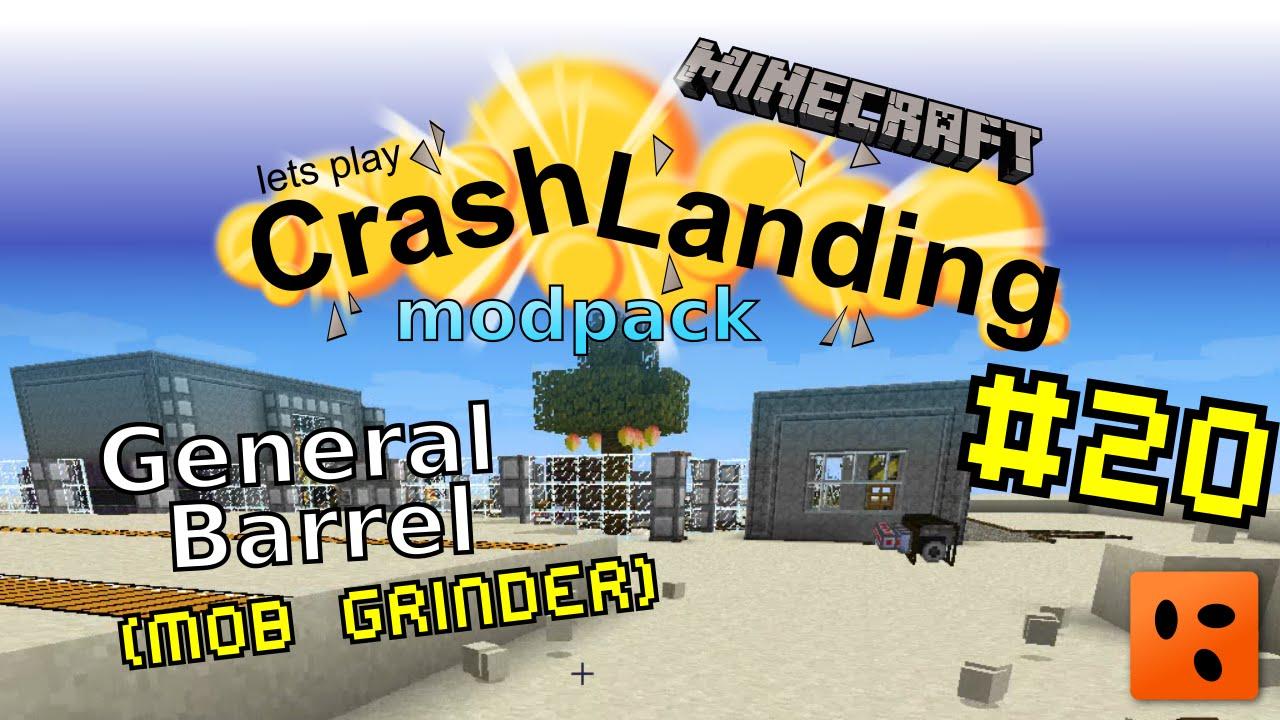 Crash Landing #20 | General Barrel (mob grinder)