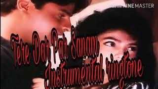 Tere Dar Par Sanam Heart Touching Sad Instrumental Ringtone