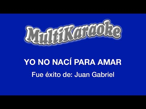 Yo no nací para amar Juan Gabriel
