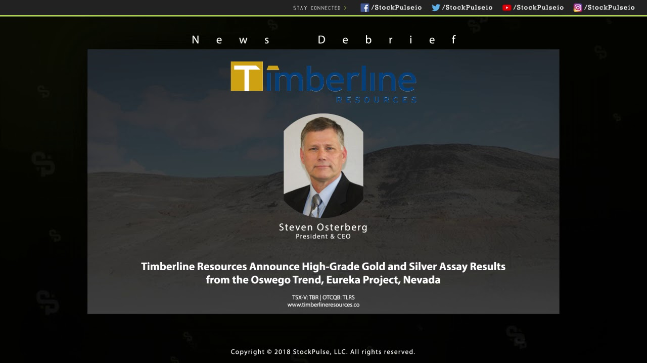 Timberline Resources Announce High-Grade Gold/Silver Assay Results from Oswego Trend, Eureka Project