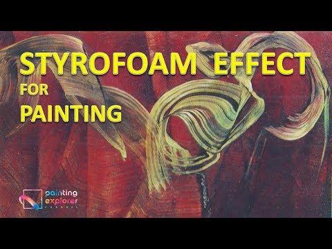 HOW TO PAINT USING STYROFOAM, OIL PAINTING TUTORIAL GUIDE, UNIQUE TECHNIQUE ARTWORK