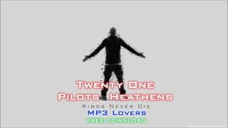 Twenty One Pilots Heathens 320kbps MP3 free download Link MP3 Lovers
