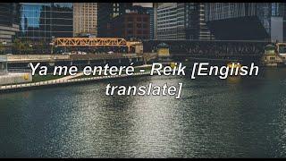 ya me enteré - reik [lyrics in english]