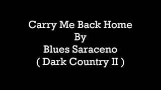 Blues Saraceno - Carry Me Back Home [ Lyrics Video ]