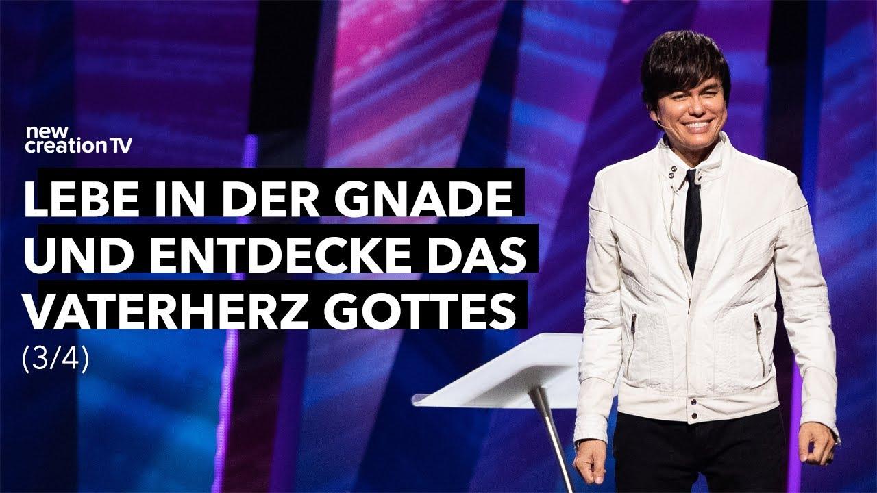 Entdecke das Vaterherz Gottes 3/4 I New Creation TV Deutsch