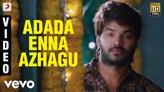 Pugazh - Adada Enna Azhagu Video | Jai, Surabhi | Vivek Siva, Mervin Solomon