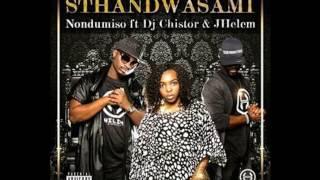 Nondumiso Ft DJ Chistor & JHelem - Sthandwa sam