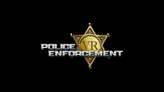 Police Enforcement VR: 1-King-27 Gameplay