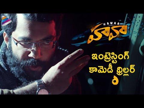 HAWAA Movie Release Trailer | Chaitanya | Divi Prasanna | Mahesh Reddy |2019 Latest Telugu Movies
