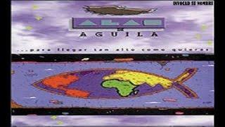 Alas de águila - 1993 - Para llegar tan alto como quieras (Full Album)