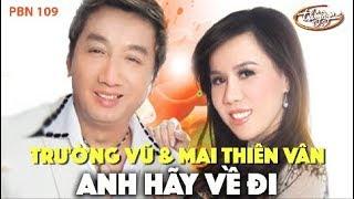 Mai Thiên Vân & Trường Vũ   Anh Hãy Về Đi (Sang Đông, Ngân Trang) PBN 109