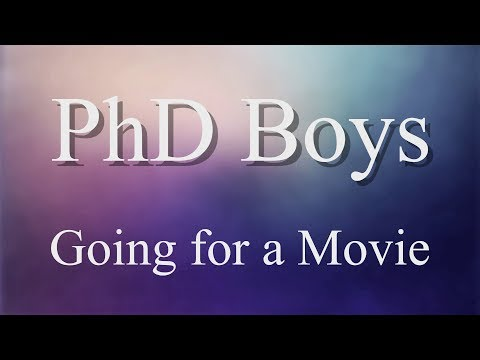 PhD Boys - Going for a Movie