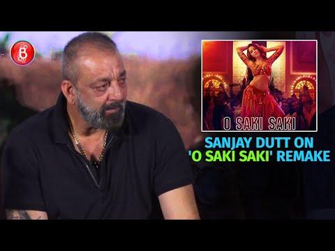 Sanjay Dutt Gives His Piece Of Mind On The 'O Saki Saki' remake