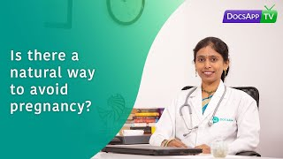 Is there a Natural way to Avoid Pregnancy? #AsktheDoctor