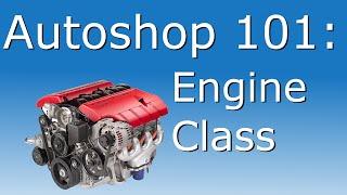 Engine Class - Autoshop 101