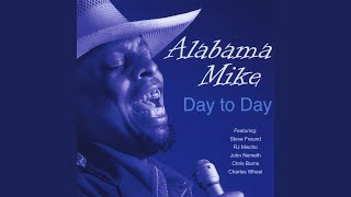Alabama Mike: Day to Day