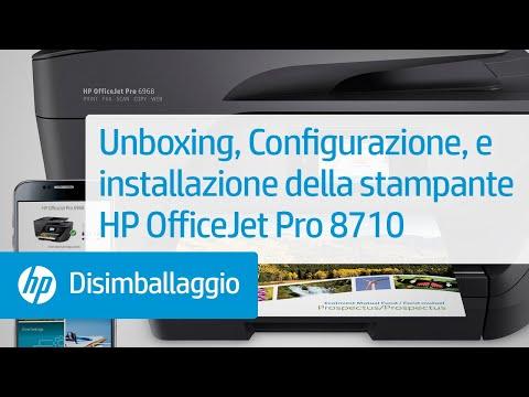 Unboxing, Configurazione, e installazione della stampante HP OfficeJet Pro 8710