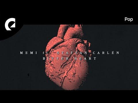 Memi feat. Staffan Carlén - Bitter Heart
