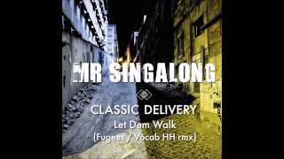 Mr Singalong - Let Dem Walk - The Fugees / Vocab [Freestyle Audio]
