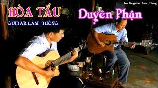 DUYÊN PHẬN - Hòa Tấu Guitar Lâm_Thông , TG Thái Thịnh , nhạc trữ tình hay