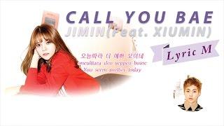 [Lyric M] JIMIN(AOA) Feat. XIUMIN(EXO)- CALL YOU BAE, 지민 Feat.시우민-야 하고 싶어