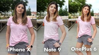 Samsung Galaxy Note 9 Camera vs iPhone X vs OnePlus 6!