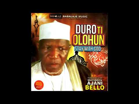 STAY WITH ALLAH - SHEIKH MUYIDEEN AJANI BELLO