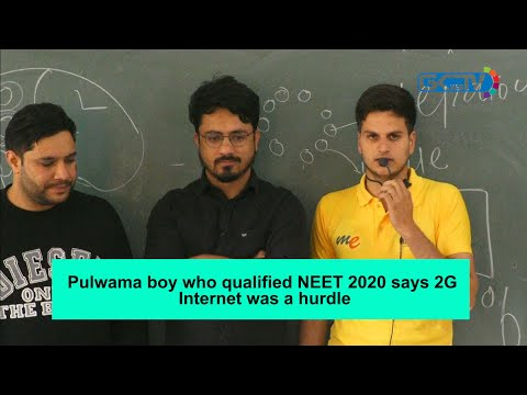 Pulwama boy who qualified NEET 2020 says 2G Internet was a hurdle