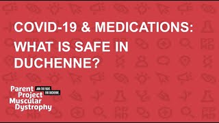 COVID-19 & Medications: What is safe in Duchenne? (March 26, 2020)