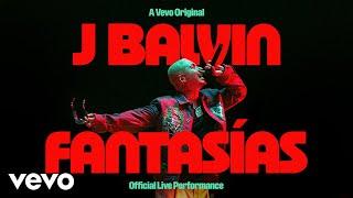 J Balvin - Fantasías   Performance  Vevo