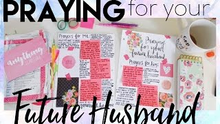 Praying For Your Future Husband / Christian Inspiration // Coffee and Bible Time