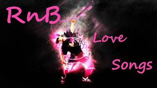BEST EMOTIONAL RNB LOVE SONGS OF 2012/2013