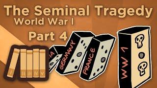 World War I: The Seminal Tragedy - The Final Act - Extra History - #4