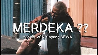 MERDEKA? - SonyBLVCK X Nyong DEWA (Official Music Video)